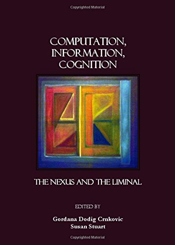 Computation, Information, Cognition—The Nexus and the Liminal